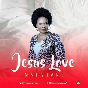 Jesus Love By MaryJane @NwekeMaryjane1