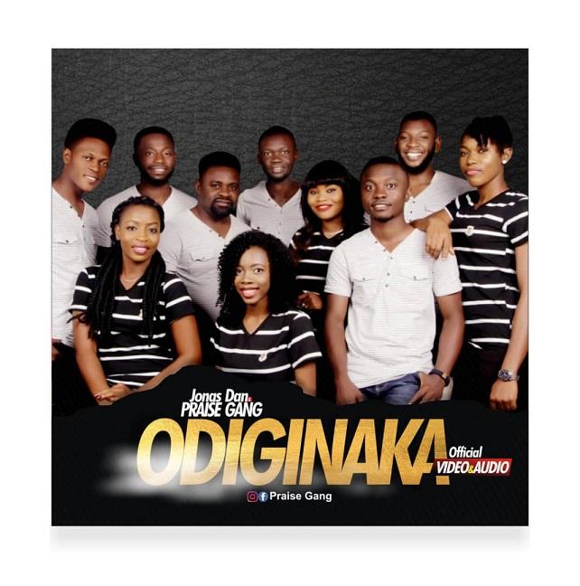 Download Mp3: ODIGINAKA – JONAS DAN AND THE PRAISE GANG @jonasdan2 @gang_praise