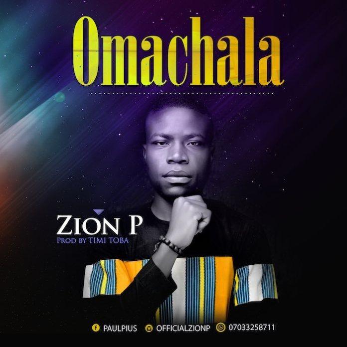 Download Mp3: Omachala – Zion P @officialzionp