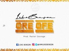 Ore Ofe By Leke Benson