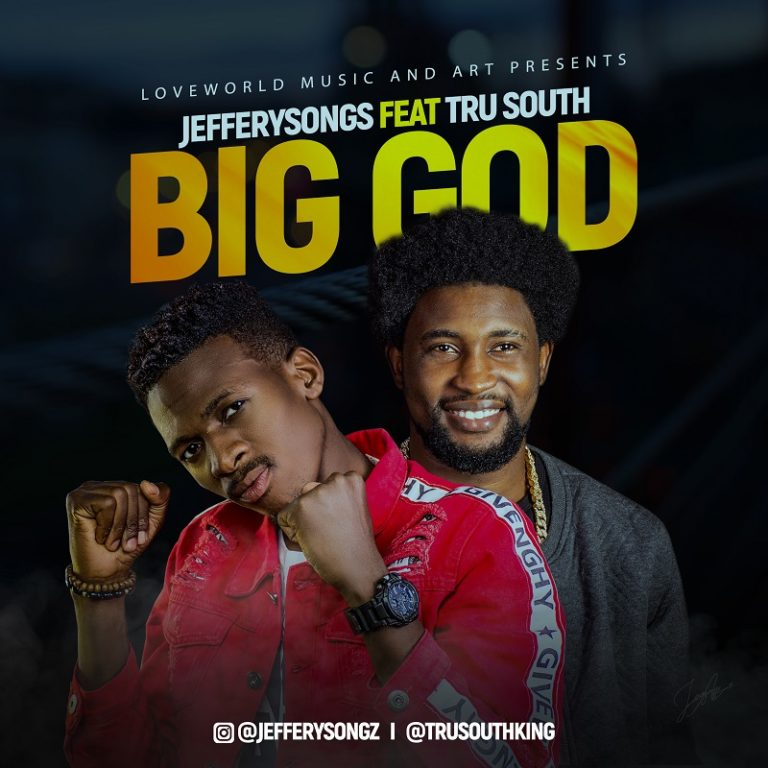 Jeffery Songs - BIG GOD Ft. TruSouth