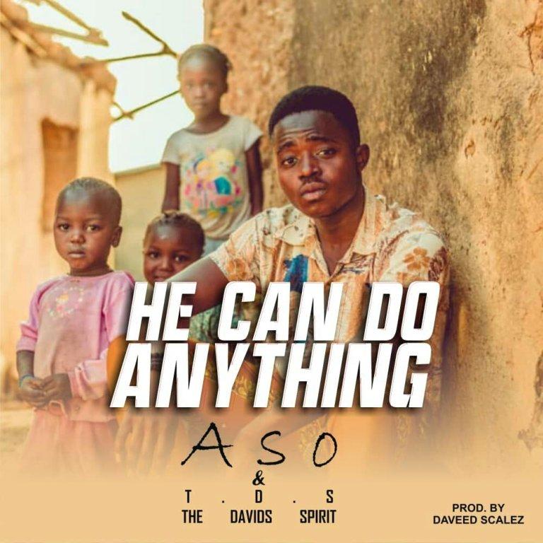 Download He Can Do Anything By Aso Isaac Tukura @AsoTukura 