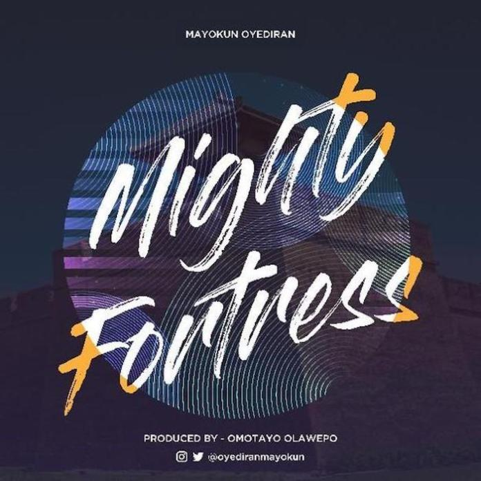 Download Mp3: Mayokun Oyediran – Mighty Fortress