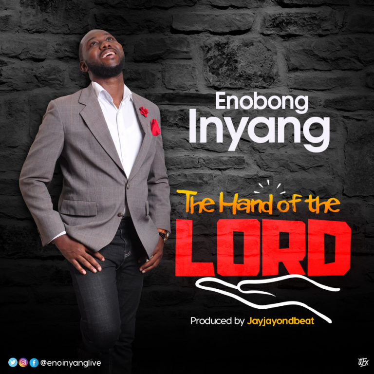 Enobong Inyang – The Hand of the Lord @EnoInyangLive