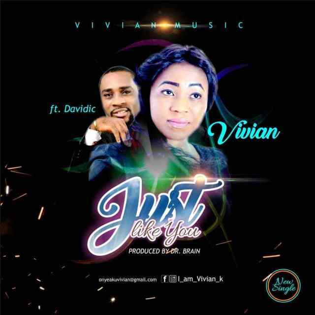 Vivian – Just Like You ft. Davidic