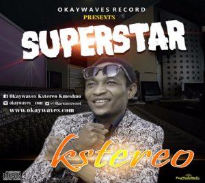 VIDEO: SUPERSTAR By KSTEREO @K_KSTEREO