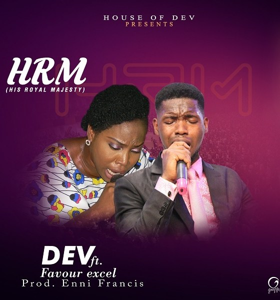 DOWNLOAD HRM (His Royal Majesty) By DEV ft. Favour Excel