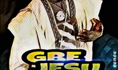GBE JESU GA By Ade Praise