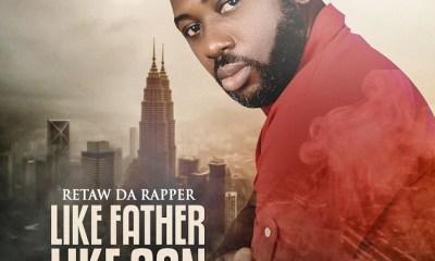 LIKE FATHER LIKE SON BY RETAW DA RAPPER