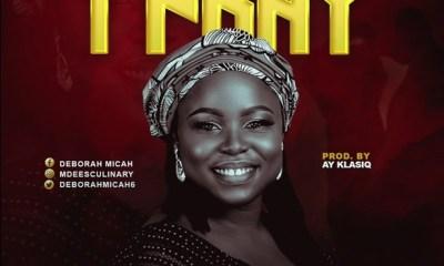 Deborah Micah - I Pray