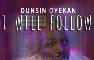 I Will Follow - Dunsin Oyekan