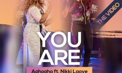 videoAghogho - You Are Feat. Nikki Laoye