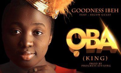 Goodness Ibeh - OBA Feat. Segun GClef