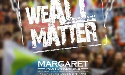We all Matter – Margaret Adedeji