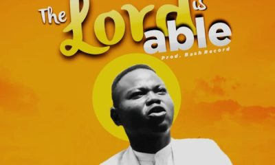 The Lord is able By Elubaji Daniel