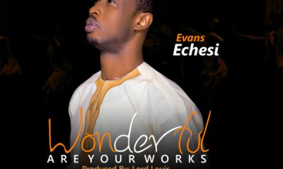 Evans Echesi - Wonderful Are Your Works