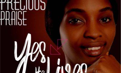 Yes He Lives – Precious Praise