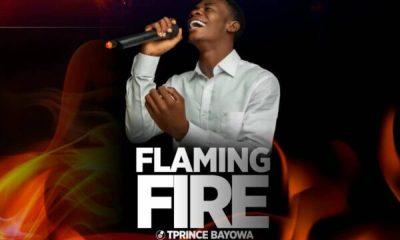 Flaming Fire - TPrince Bayowa