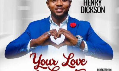 Your Love Is Greater - Henry Dickson