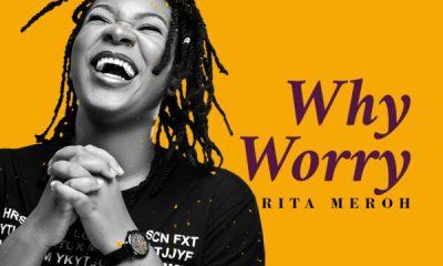 Why Worry - RITA MEROH