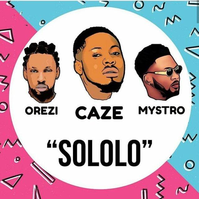 Caze ft. Orezi – Sololo ( Prod. By Mystro)