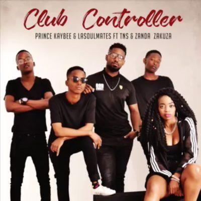 Prince Kaybee & LaSoulMates ft. Zanda Zakuza & TNS – Club Controller