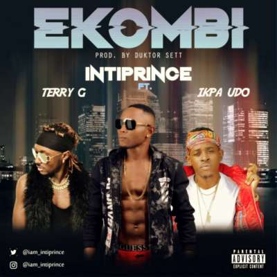 Intiprince ft. Terry G & Ikpa Udo – Ekombi