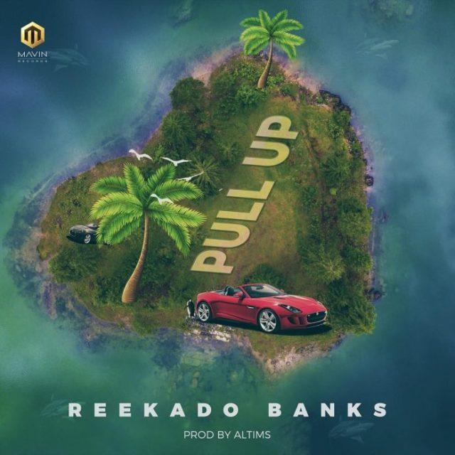 LYRICS: Reekado Banks – Pull Up