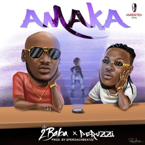 2Baba ft. Peruzzi – Amaka