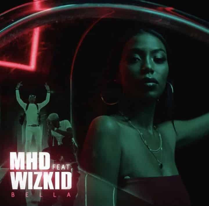 MHD ft. Wizkid – Bella