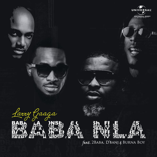 [Music] Larry Gaaga ft. Burna Boy, 2Baba & D'banj – Baba Nla