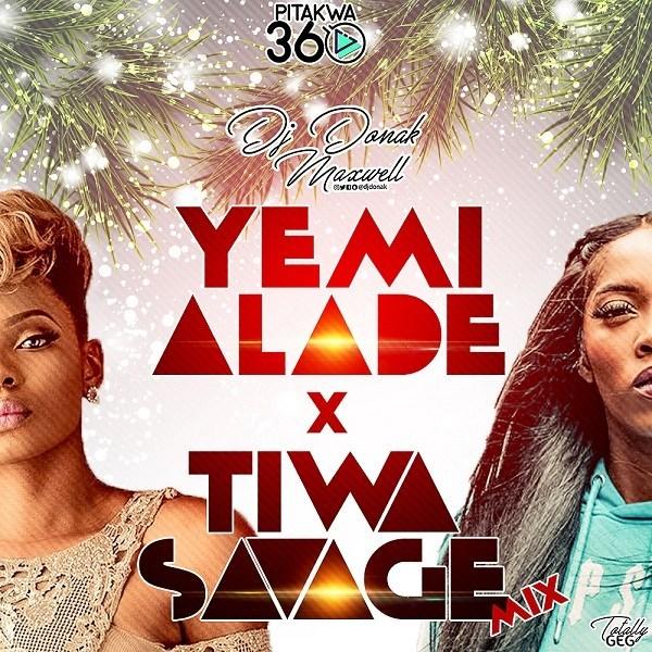 [Mixtape] DJ Donak – Yemi Alade vs Tiwa Savage Mix