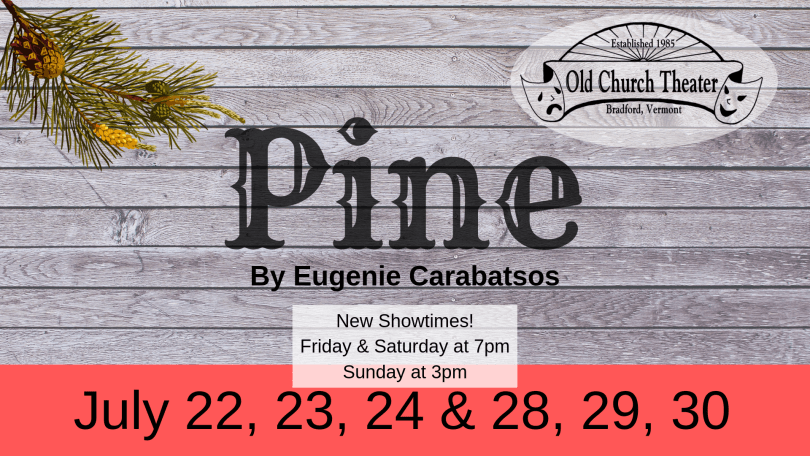Poster for play Pine, dates July 22, 23, 24, 28, 29, 30