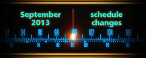 September 2013 schedule changes
