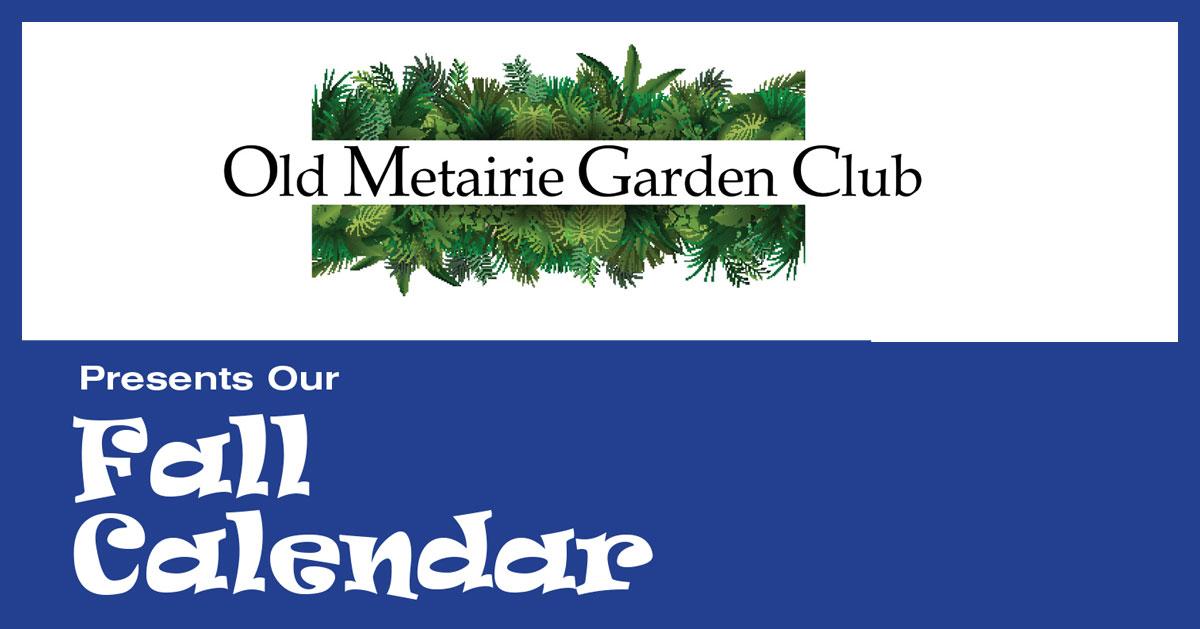 OMGC Fall Calendar   Old Metairie Garden Club