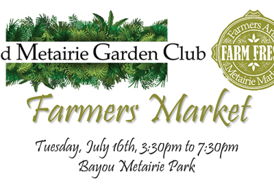 Farmers Arts Metairie Market - 7/16/2019 | Old Metairie Garden Club