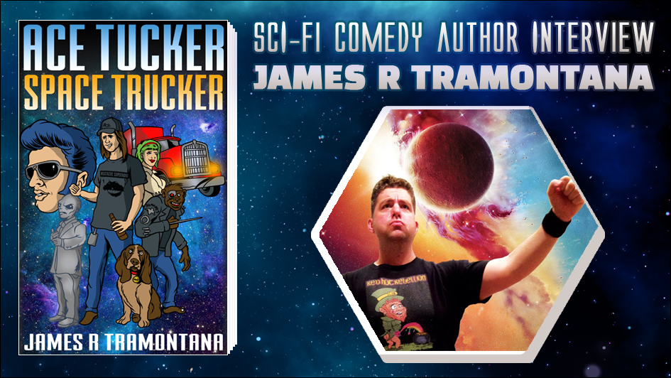 Sci-fi Comedy Author Interview: James Tramontana