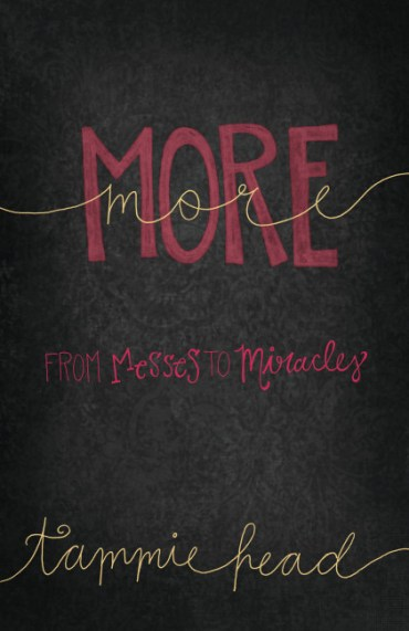 MORE Messes to Miracles