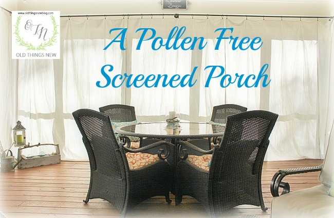 A Pollen Free Screened Porch
