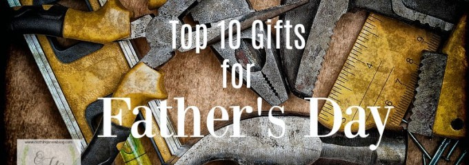 Hubby's Top 10 List for Father's Day
