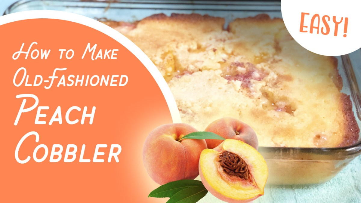 How to Make Old-Fashioned Peach Cobbler