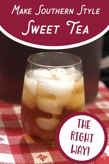 How to make Sweet Tea THE RIGHT WAY!