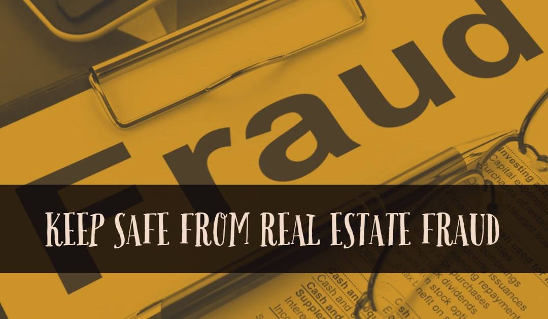 Keep safe from real estate fraud