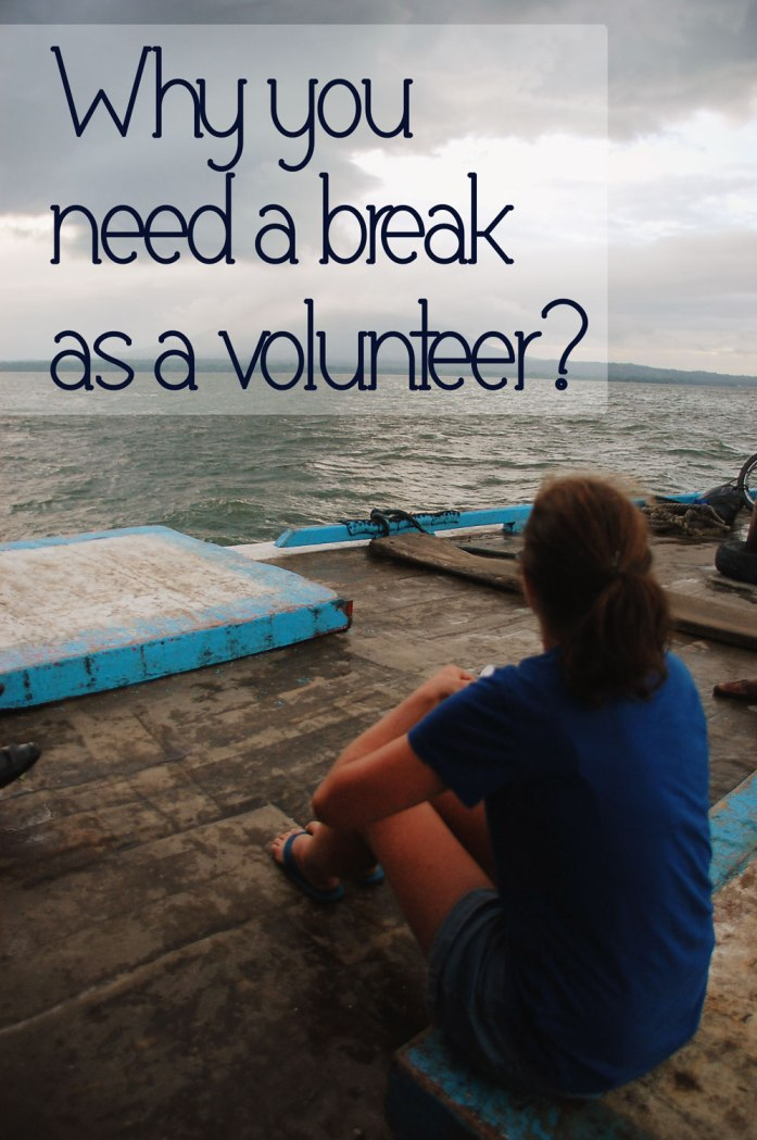 Why you need a break as a volunteer | Travel Blog | olgatribe.com #volunteering