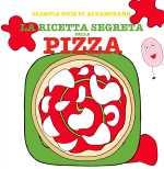 La ricetta segreta della pizza, solo per piccoli chef