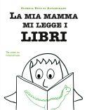 La mia mamma mi legge i libri