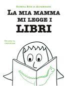 La mia mamma mi legge i libri - Libro per bambini