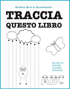 Traccia questo libro - Schede da tracciare per bambini con linee, lettere e giochi
