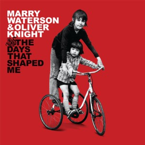 Marrry Waterson & Oliver Knight - The Days That Shaped Me (10th Anniversary Edition) - 555x555 pixels