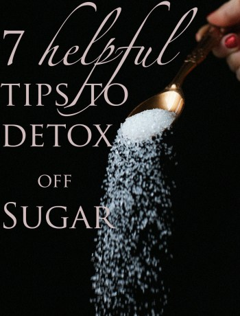 7 Helpful Tips to Detox off Sugar
